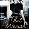 "Anne Sebba on ""That Woman"""