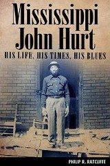 mississippi_john_hurt_his_life_his_times_his_blues_by_philip_r_ratcliffe.jpg