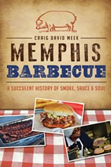 Craig David Meek's book covers the history of Memphis barbecue from de Soto to QVC.