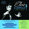 Elvis A Cappella: A Tribute to the King
