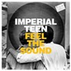 Feel The Sound Imperial Teen (Merge)