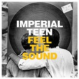Feel The Sound - Imperial Teen - (Merge)