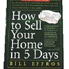 How To Sell Your Home in 5 Days by Bill Effros(Workman, $15.95)