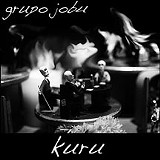 Kuru - Grupo Jobu - (self-released)