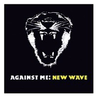 New Wave - Against Me! - (Sire)