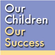 Our Children. Our Success Campaign Triumphs
