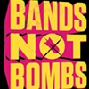 Sound Advice:  Bands Not Bombs 2010