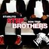 Step Brothers Don Trip & Starlito (Internet Mixtape)
