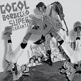 Super Taranta! - Gogol Bordello - (Side One Dummy)