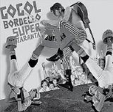 Super Taranta! - Gogol Bordello - (Side One Dummy)