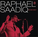 THE WAY I SEE IT - RAPHAEL SAADIQ - (COLUMBIA)
