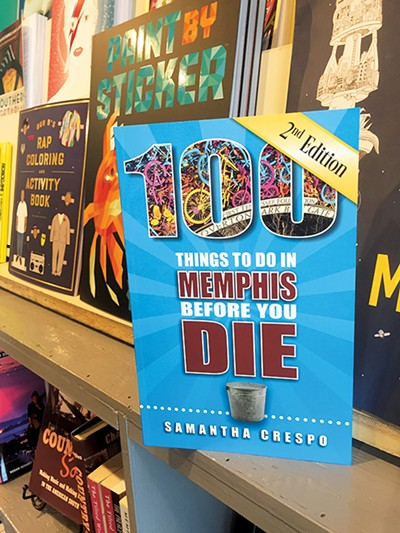 100 Things to Do in Memphis - Before You Die - TOBY SELLS