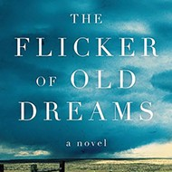 Susan Henderson's <i>The Flicker of Old Dreams</i>.