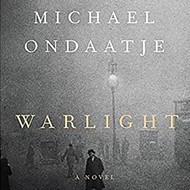 Michael Ondaatje's <i>Warlight</i>.