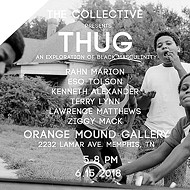 """Thug"" closing reception at Orange Mound Gallery"