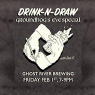 Drink-N-Draw Groundhog's Eve Special