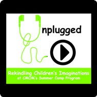 Unplugged Play: CMOM Summer Camp