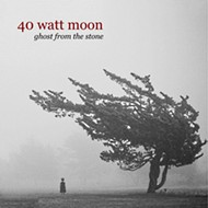 40 Watt Moon's <i>Ghost From the Stone</i>