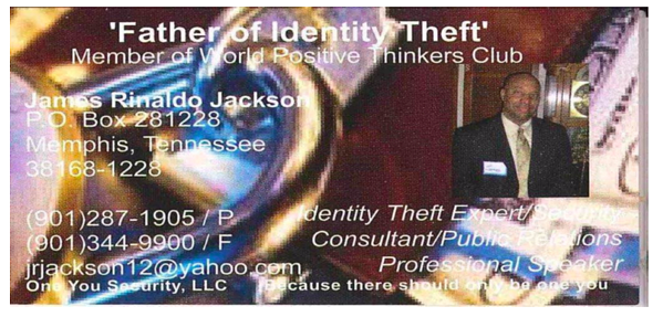 """James Jackson's business card, discovered at his mother's home, proclaim's him to be the """"Father of Identity Theft."""" - U.S. ATTORNEY MICHAEL DUNAVANT'S OFFICE"""