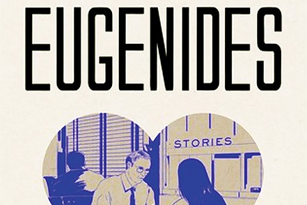 A new collection from Jeffrey Eugenides.