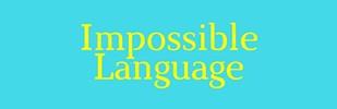 Impossible Language