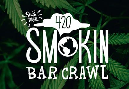 South Main 420 Smokin Bar Crawl