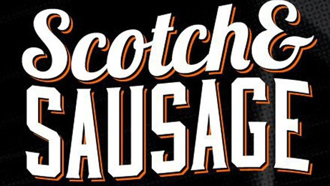 Scotch & Sausage