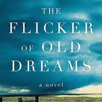 Susan Henderson's The Flicker of Old Dreams.