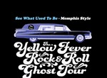 Yellow Fever Rock & Roll Ghost Tour