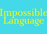 Impossible Language