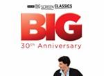 30th Anniversary: <i>Big</i>