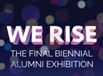 "Artist reception for ""We Rise: The Final Biennial"""