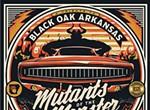 Black Oak Arkansas tribute <i>Mutant of the Monster</i>