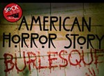 Sock It To Me Burlesque: <i>American Horror Story</i>