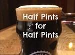 Half Pints for Half Pints