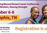 Living Beyond Breast Cancer Conference: Sharing Wisdom, Sharing Strength