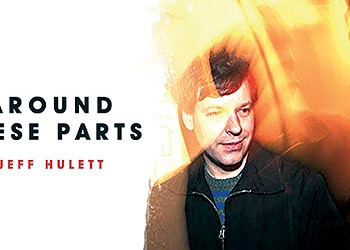 """Jeff Hulett Goes Solo With """"Around These Parts"""""""