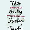Julian Barnes' <i>The Only Story</i>.