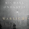 Michael Ondaatje's <i>Warlight</i>.