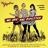 We are the Pipettes - The Pipettes - (Cherrytree/Interscope)