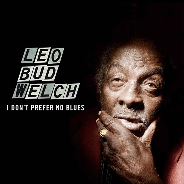 leo-bud-welch-i-dont-prefer-no-blues.jpg