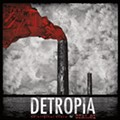 DETROPIA (Original Soundtrack) - (UHF Records)