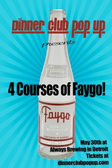 JANNA COUMOUNDOUROS AND FAYGO - Dinner Club Pop Up presents 4 Courses in Faygo