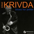 Ernie Krivda - <i>Blues for Pekar</i>