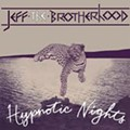 Jeff the Brotherhood - Hypnotic Nights (Warner Brothers - Infinity Cat Recordings)