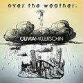 Olivia Millerschin — Over the Weather