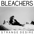 Record Review: Strange Desire — Bleachers