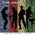 The Cars - <i>Move Like This</i>