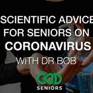 Dr Bob's Scientific Advice to Seniors Who Have or Want to Prevent Coronavirus COVID-19