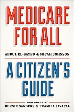 From Medicare for All: A Citizen's Guide by Abdul El-Sayed and - Micah Johnson. Copyright © 2021 by Oxford University Press. All rights reserved. - OXFORD UNIVERSITY PRESS